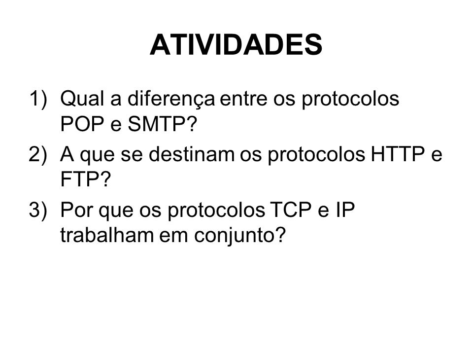 ATIVIDADES Qual a diferença entre os protocolos POP e SMTP