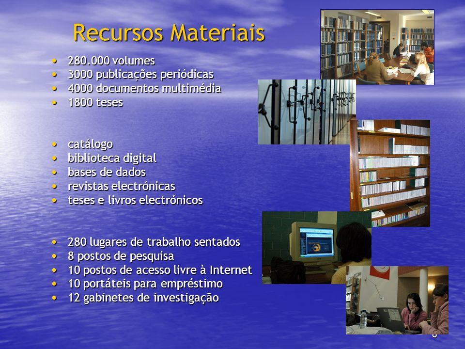 Recursos Materiais 280.000 volumes 3000 publicações periódicas