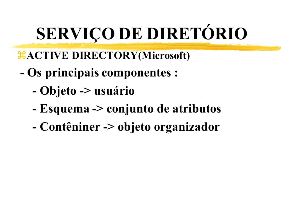 SERVIÇO DE DIRETÓRIO - Os principais componentes :