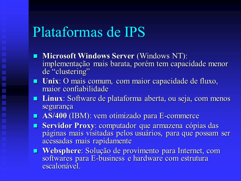Plataformas de IPS Microsoft Windows Server (Windows NT): implementação mais barata, porém tem capacidade menor de clustering