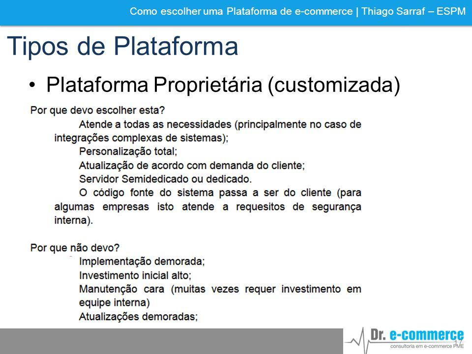 Tipos de Plataforma Plataforma Proprietária (customizada)