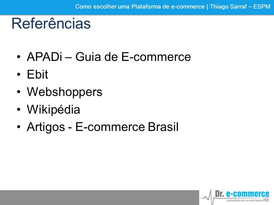Referências APADi – Guia de E-commerce Ebit Webshoppers Wikipédia