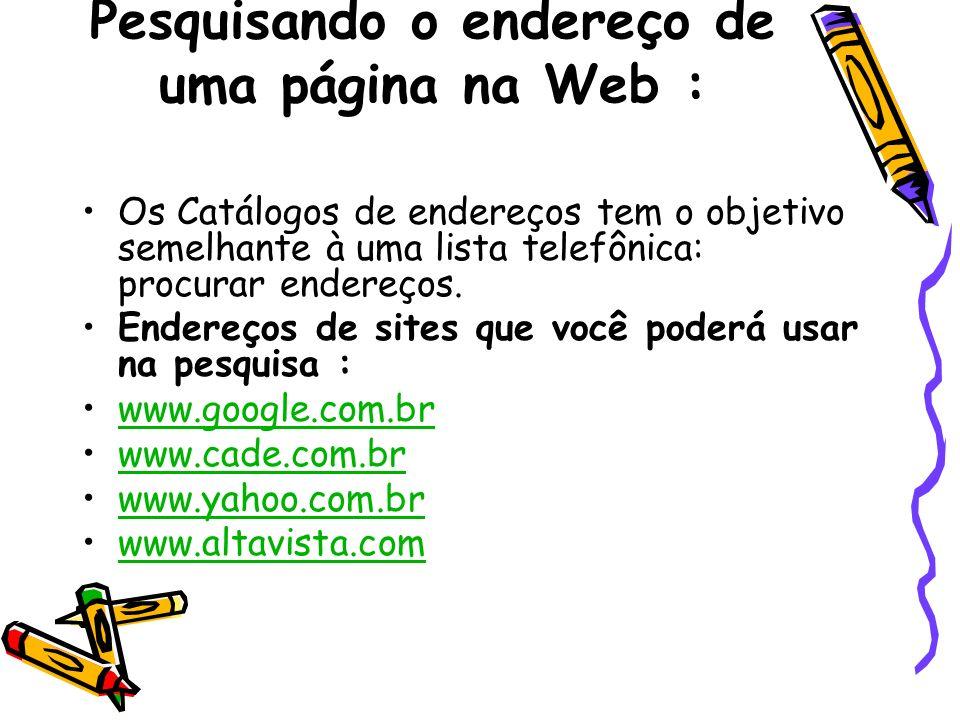 Pesquisando o endereço de uma página na Web :