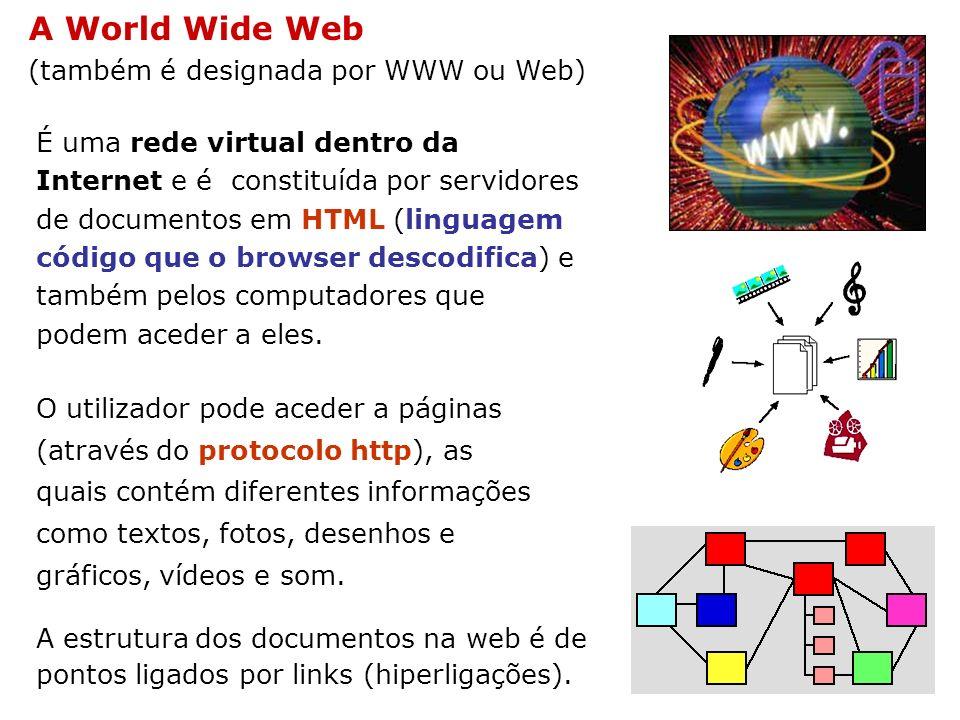 A World Wide Web (também é designada por WWW ou Web)