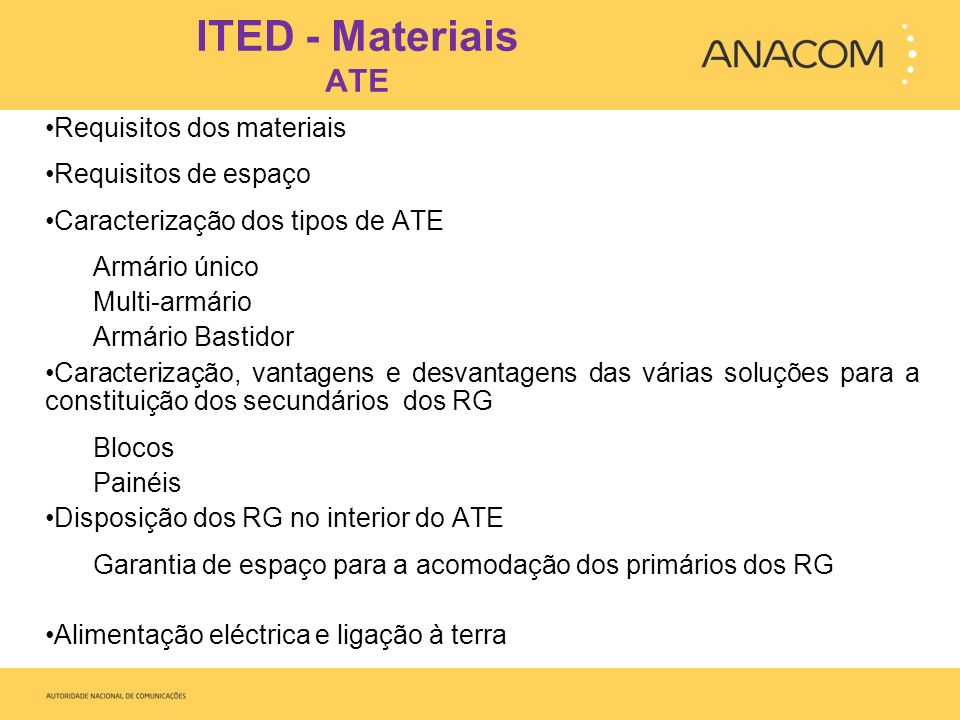 ITED - Materiais ATE Requisitos dos materiais Requisitos de espaço