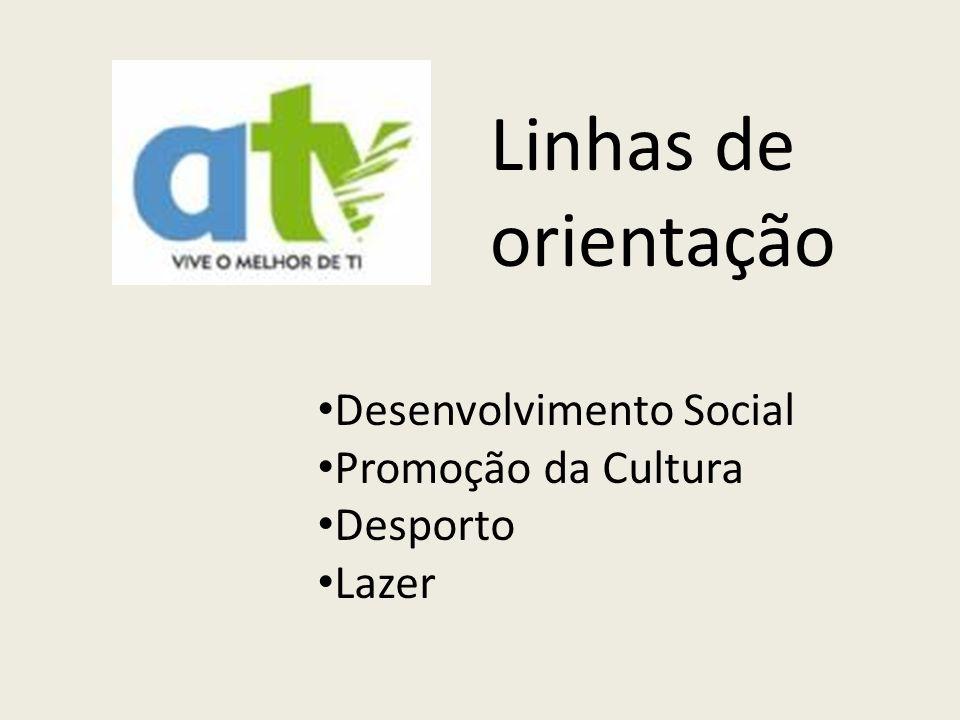 Linhas de orientação Desenvolvimento Social Promoção da Cultura