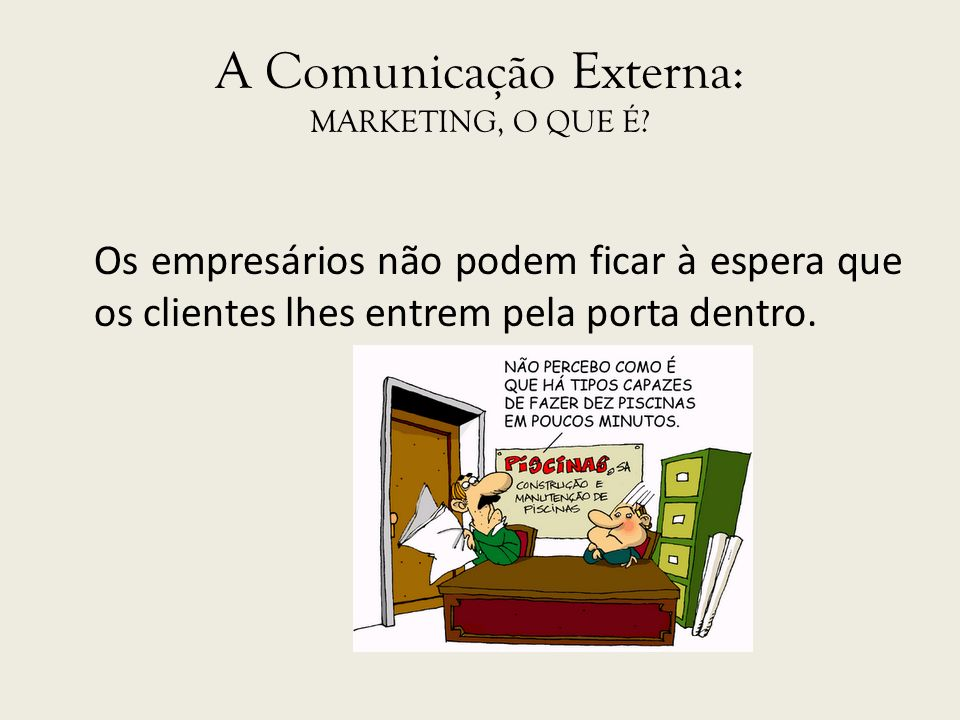 A Comunicação Externa: MARKETING, O QUE É
