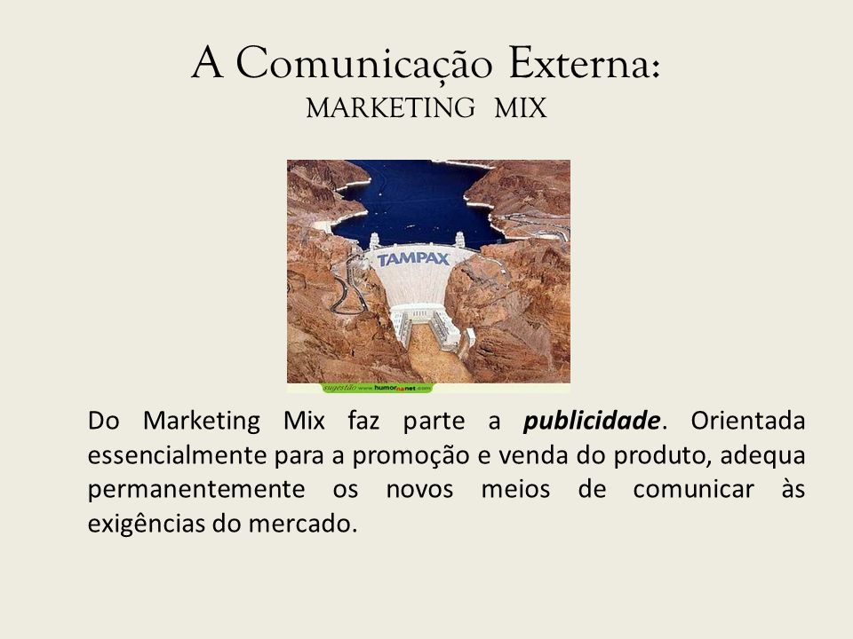 A Comunicação Externa: MARKETING MIX