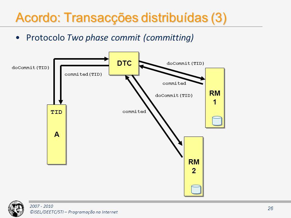 Acordo: Transacções distribuídas (3)