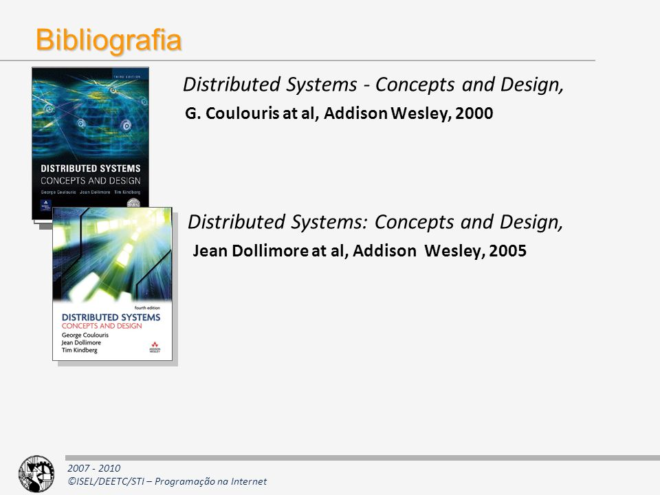 Bibliografia Distributed Systems: Concepts and Design,