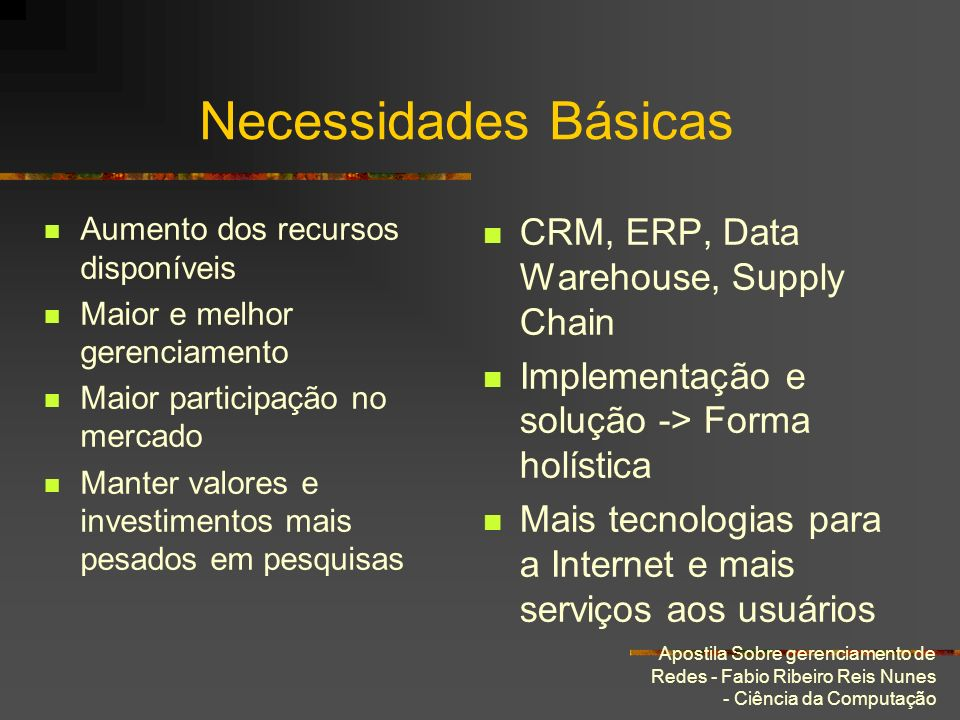 Necessidades Básicas CRM, ERP, Data Warehouse, Supply Chain