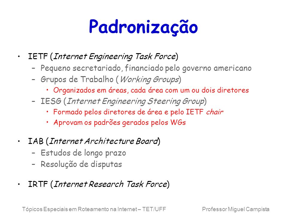 Padronização IETF (Internet Engineering Task Force)