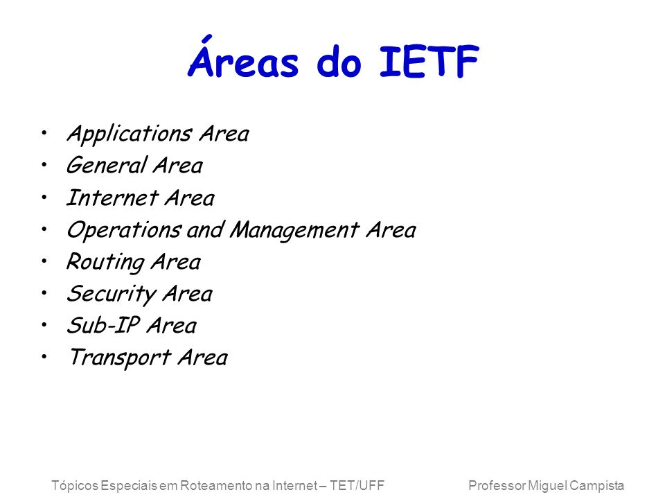 Áreas do IETF Applications Area General Area Internet Area