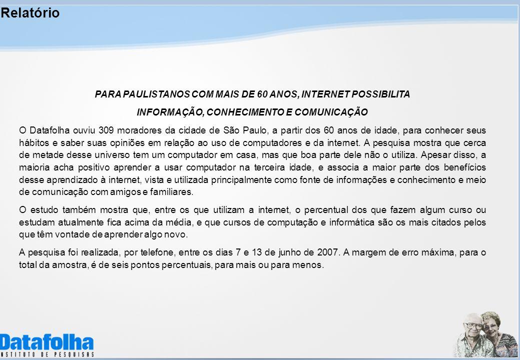 Relatório PARA PAULISTANOS COM MAIS DE 60 ANOS, INTERNET POSSIBILITA
