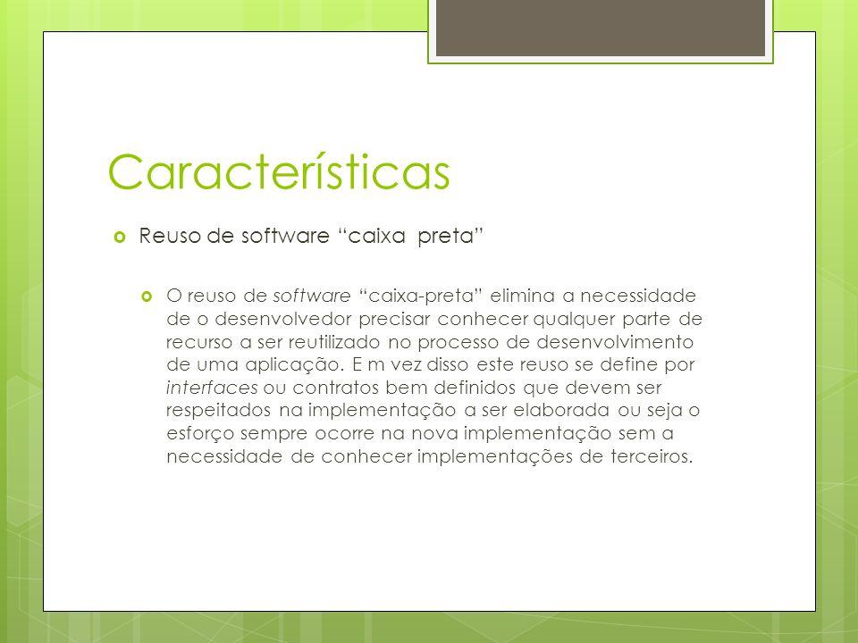 Características Reuso de software caixa preta