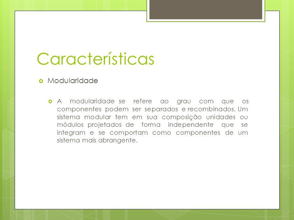Características Modularidade
