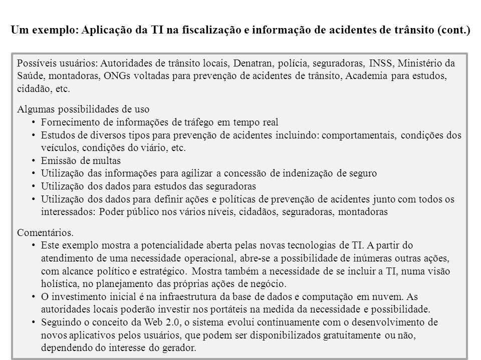 Um exemplo: Aplicação da TI na fiscalização e informação de acidentes de trânsito (cont.)