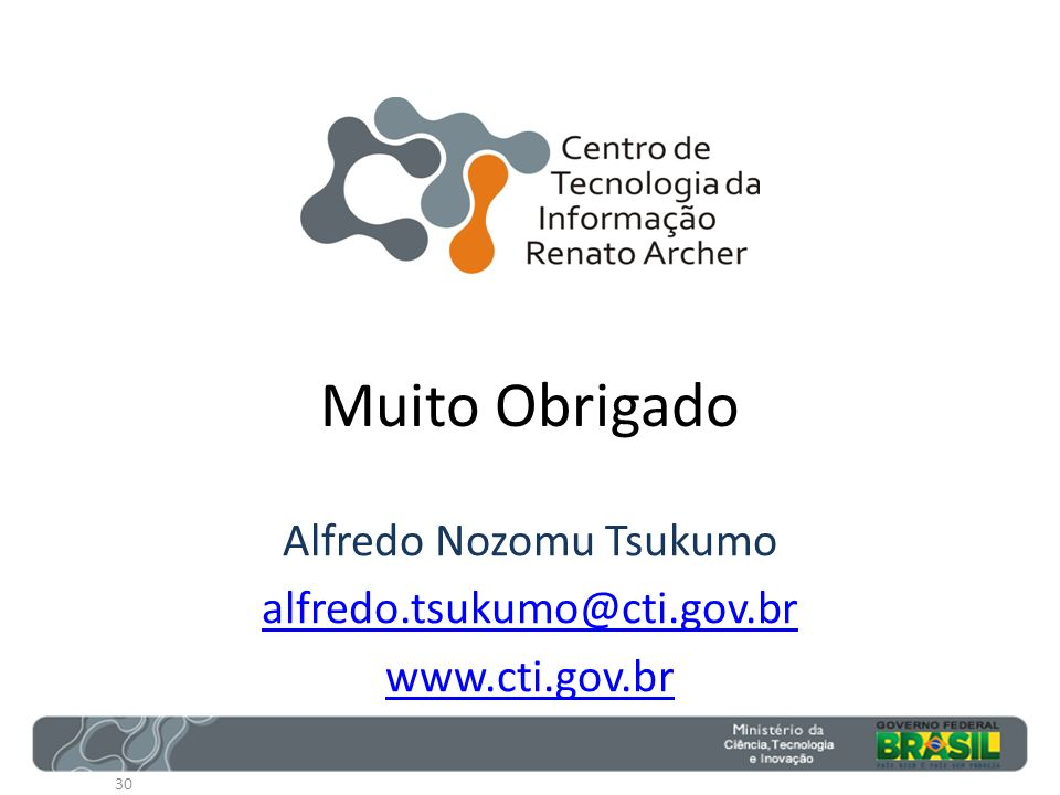 Alfredo Nozomu Tsukumo alfredo.tsukumo@cti.gov.br www.cti.gov.br