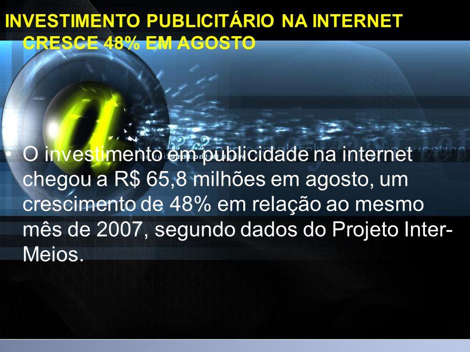 INVESTIMENTO PUBLICITÁRIO NA INTERNET CRESCE 48% EM AGOSTO.