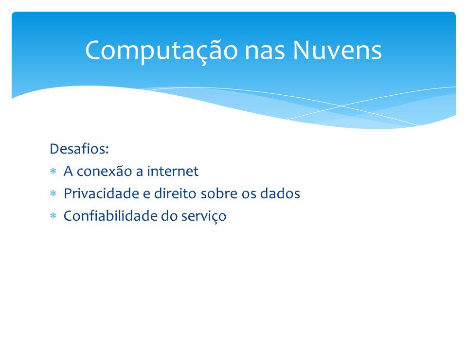 Computação nas Nuvens Desafios: A conexão a internet