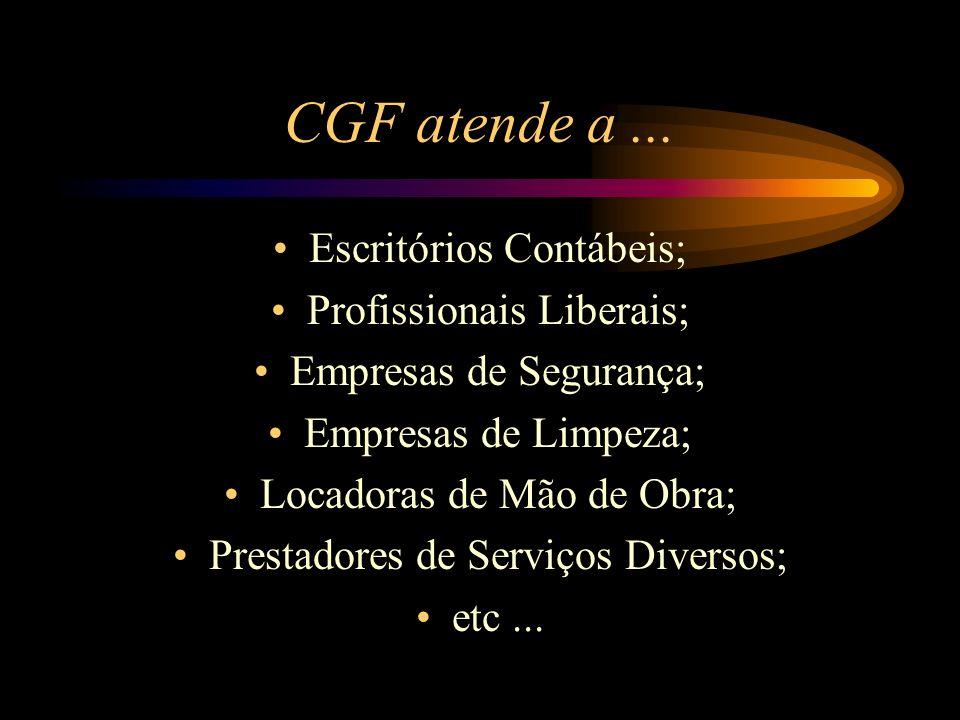 CGF atende a ... Escritórios Contábeis; Profissionais Liberais;