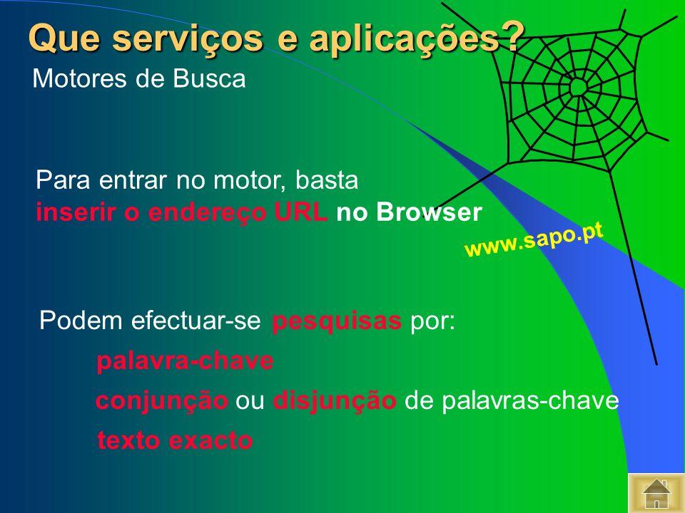 Que serviços e aplicações