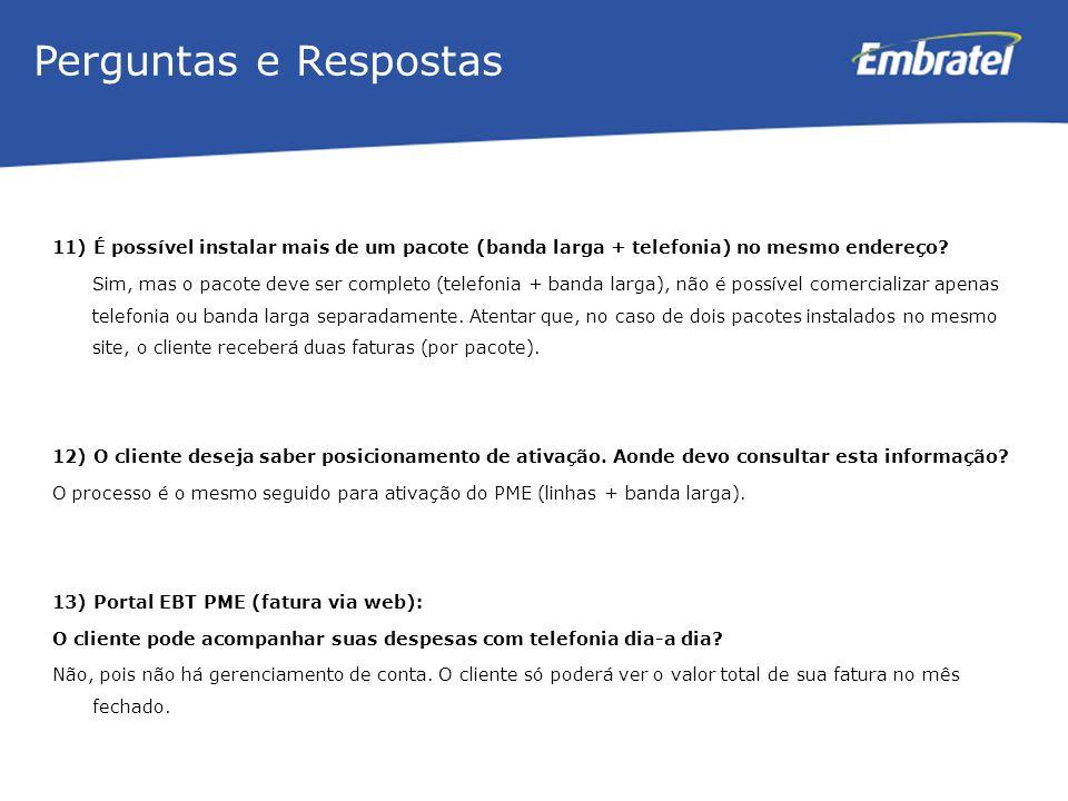 Perguntas e Respostas 11) É possível instalar mais de um pacote (banda larga + telefonia) no mesmo endereço