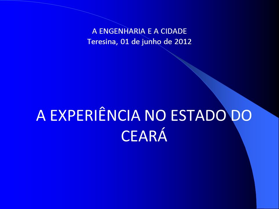 A ENGENHARIA E A CIDADE Teresina, 01 de junho de 2012