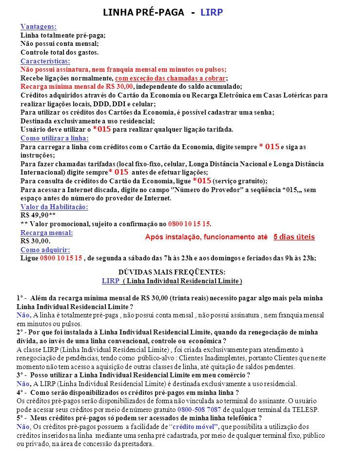 LINHA PRÉ-PAGA - LIRP Vantagens: