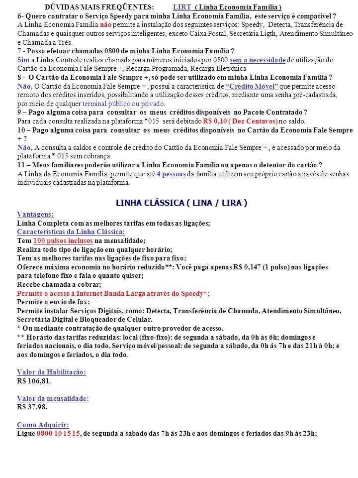 LINHA CLÁSSICA ( LINA / LIRA )