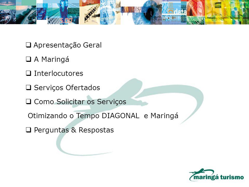 Apresentação Geral A Maringá. Interlocutores. Serviços Ofertados. Como Solicitar os Serviços. Otimizando o Tempo DIAGONAL e Maringá.