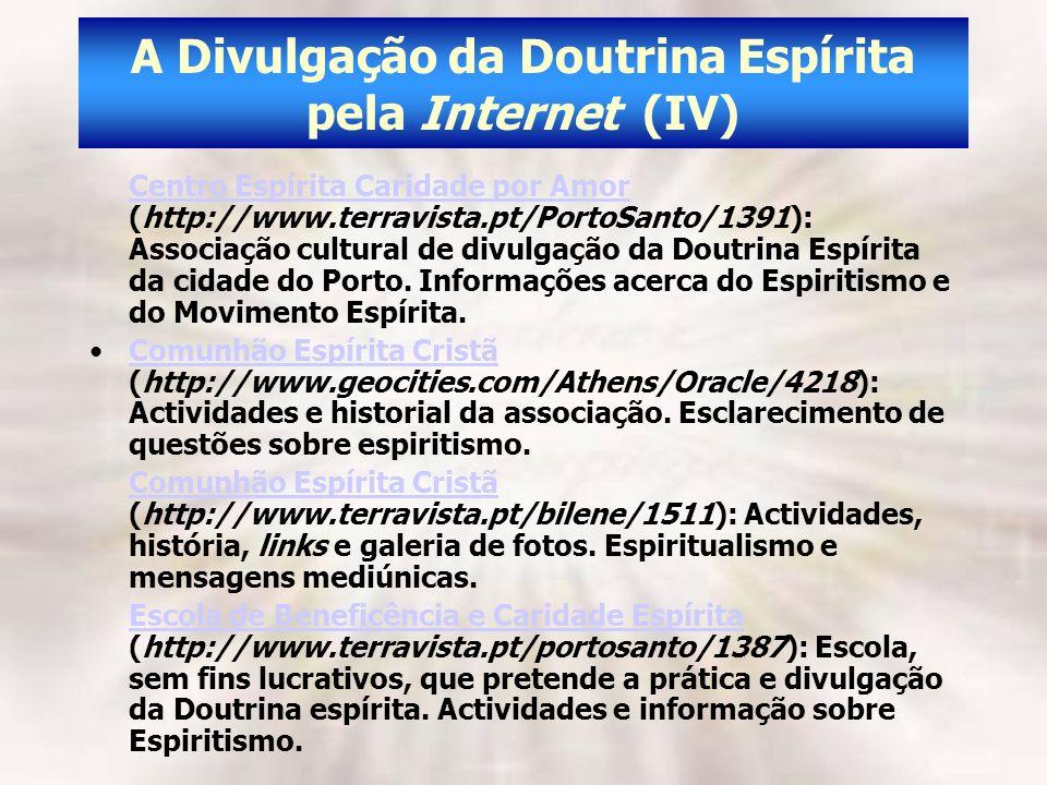 A Divulgação da Doutrina Espírita pela Internet (IV)