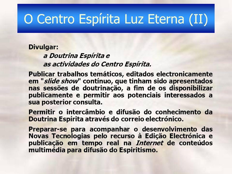 O Centro Espírita Luz Eterna (II)