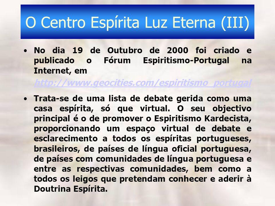 O Centro Espírita Luz Eterna (III)