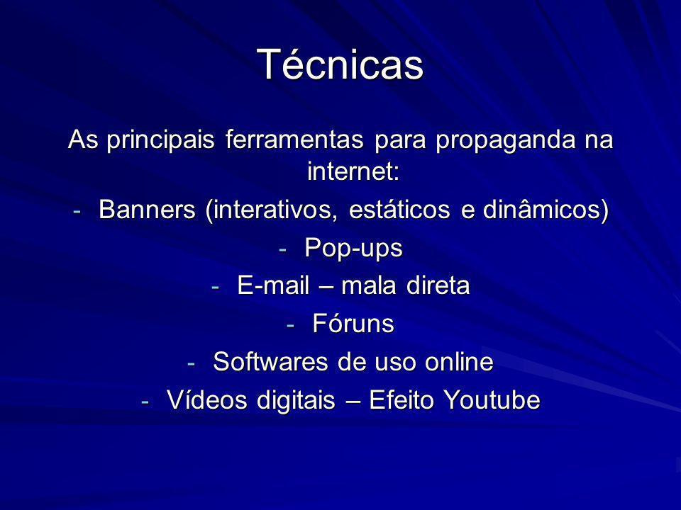 Técnicas As principais ferramentas para propaganda na internet: