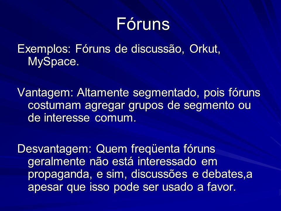 Fóruns Exemplos: Fóruns de discussão, Orkut, MySpace.