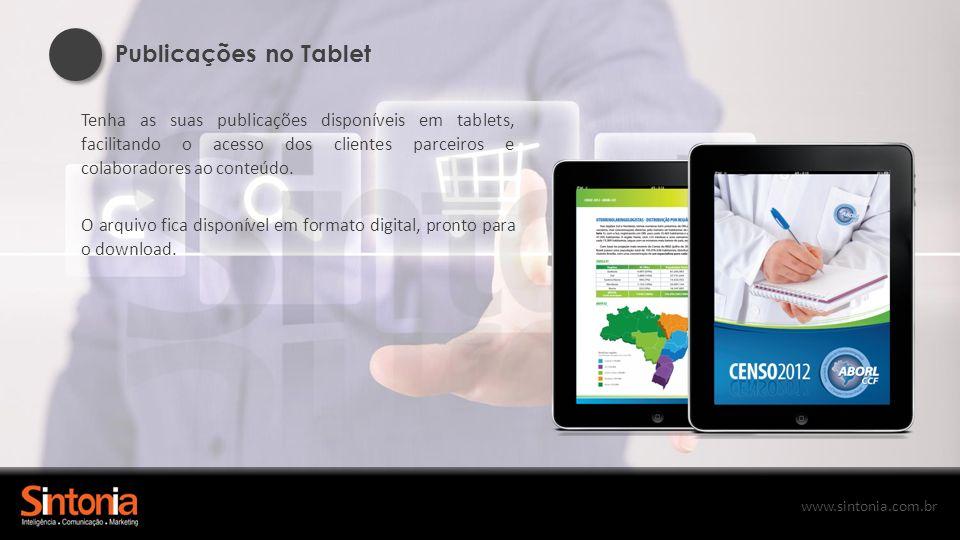 Publicações no Tablet Tenha as suas publicações disponíveis em tablets, facilitando o acesso dos clientes parceiros e colaboradores ao conteúdo.
