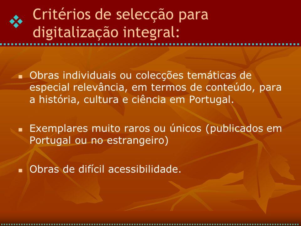 Critérios de selecção para digitalização integral: