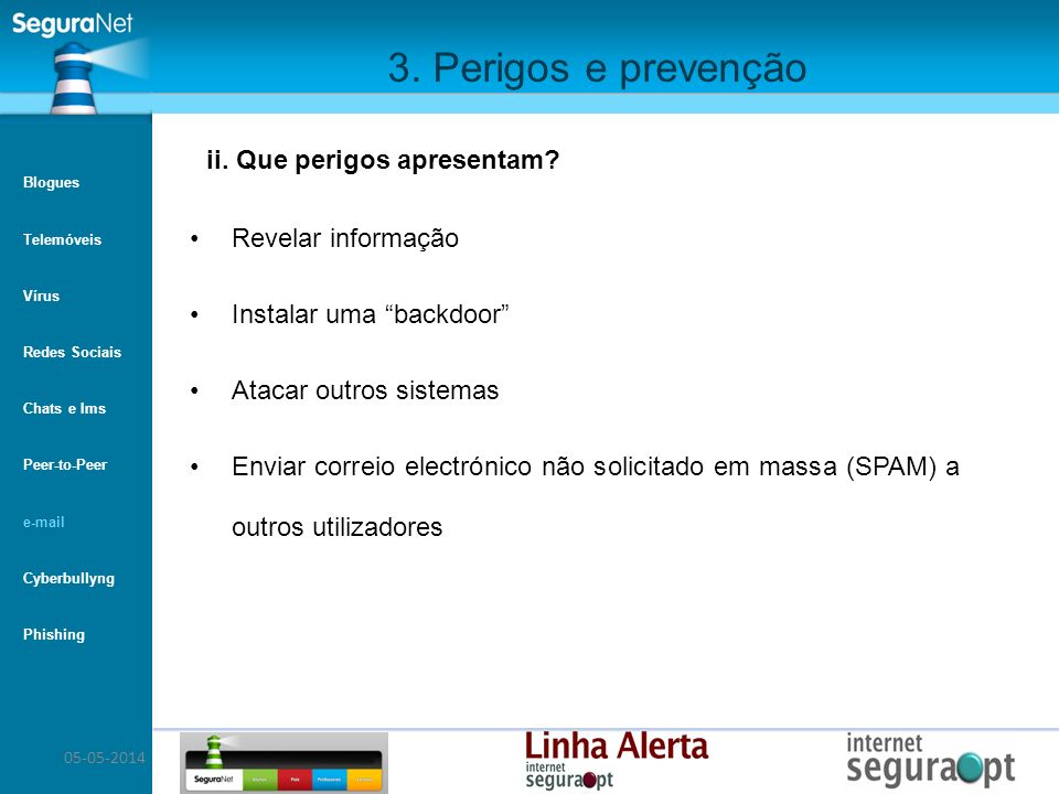 3. Perigos e prevenção ii. Que perigos apresentam Revelar informação