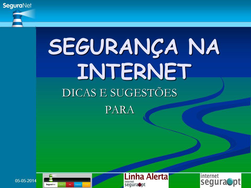 SEGURANÇA NA INTERNET DICAS E SUGESTÕES PARA 30-03-2017