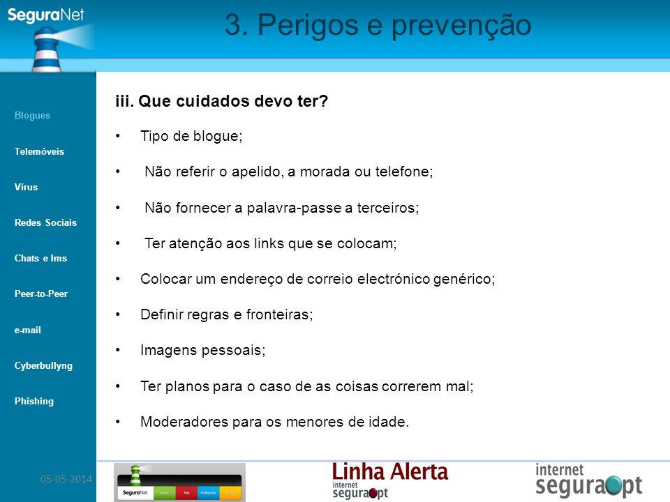 3. Perigos e prevenção iii. Que cuidados devo ter Tipo de blogue;