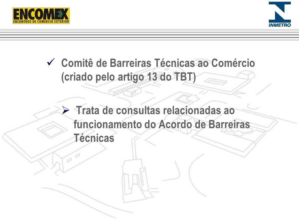 Comitê de Barreiras Técnicas ao Comércio (criado pelo artigo 13 do TBT)