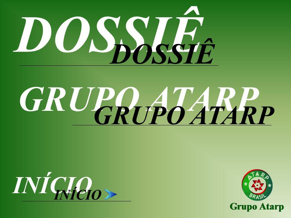 DOSSIÊ GRUPO ATARP DOSSIÊ GRUPO ATARP INÍCIO INÍCIO Grupo Atarp