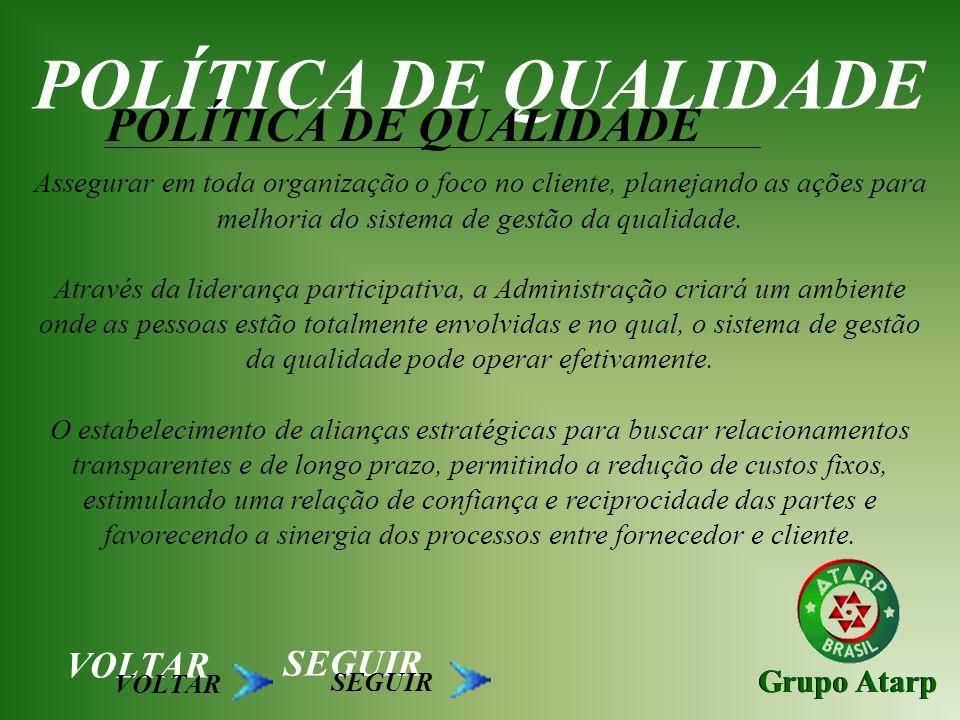 POLÍTICA DE QUALIDADE POLÍTICA DE QUALIDADE VOLTAR SEGUIR Grupo Atarp