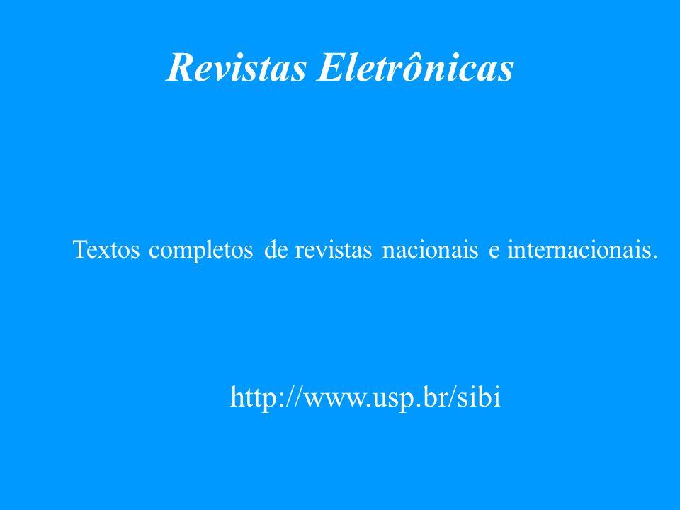 Textos completos de revistas nacionais e internacionais.