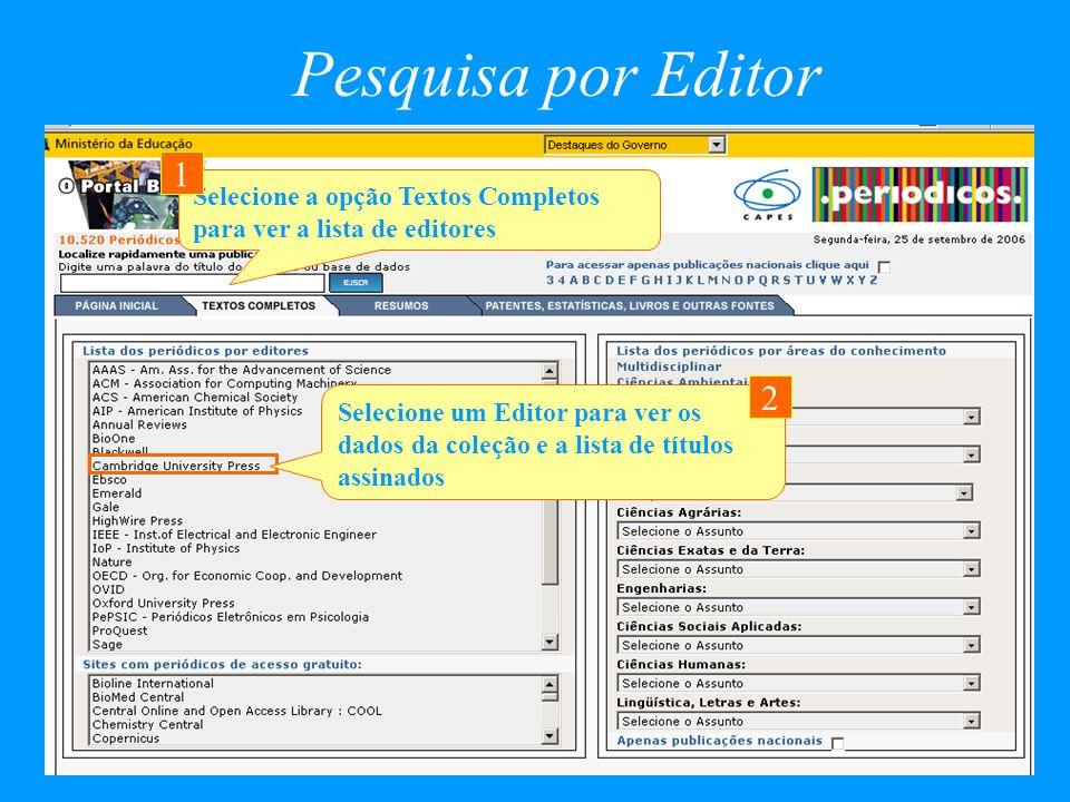 Pesquisa por Editor Selecione a opção Textos Completos para ver a lista de editores. 1.