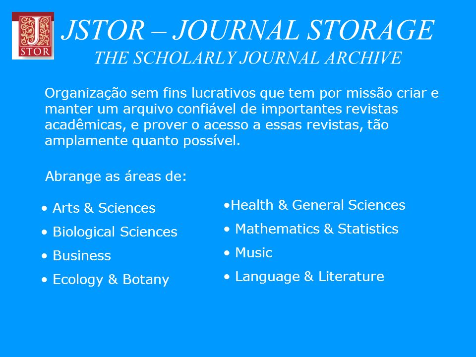 JSTOR – JOURNAL STORAGE THE SCHOLARLY JOURNAL ARCHIVE