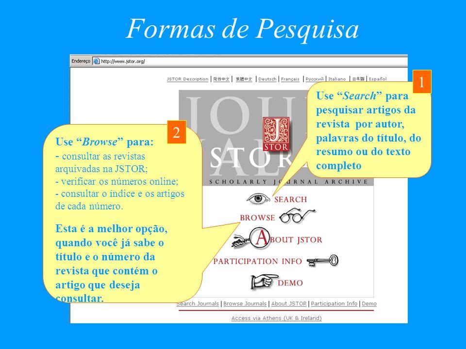 Formas de Pesquisa Use Search para pesquisar artigos da revista por autor, palavras do título, do resumo ou do texto completo.