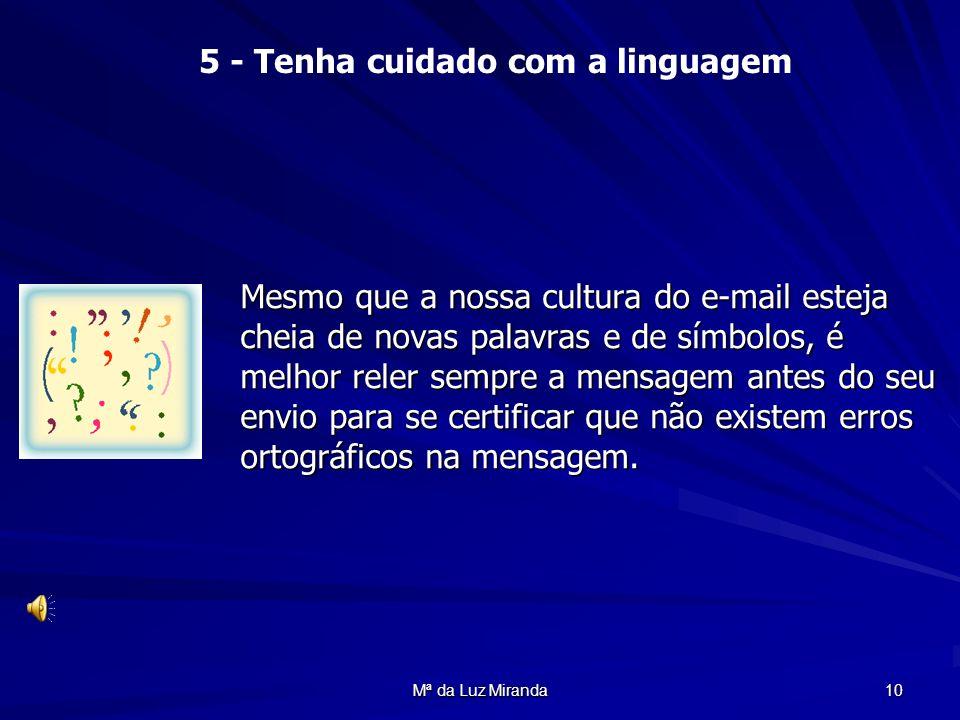 5 - Tenha cuidado com a linguagem