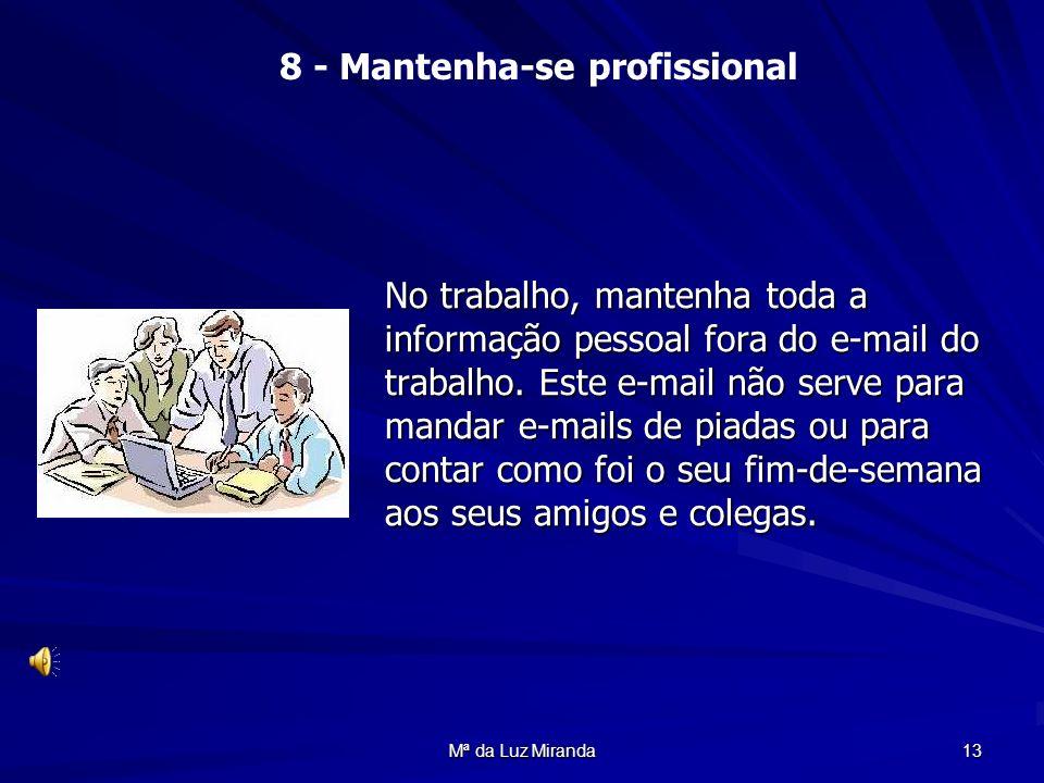 8 - Mantenha-se profissional